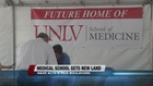 UNLV's new medical school gets land
