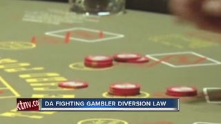 DA fighting gambler diversion law for grandma