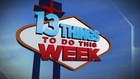 13 Things To Do 10/21/16