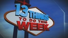 This Week's 13 Things To Do 12/9/16