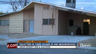 SQUATTERS: 3 houses targeted in one neighborhood