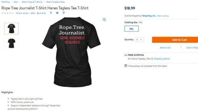 'Rope. Tree. Journalist. Some Assembly Required': Walmart Removes Threatening Shirt From Store